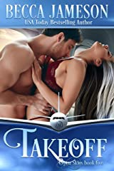 Takeoff (Open Skies Book 5) Kindle Edition