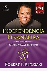 Independência Financeira: O guia para a libertação (Pai Rico) eBook Kindle