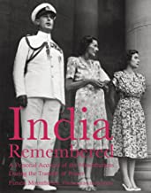 India Remembered: A Personal Account of the Mountbattens During the Transfer of Power