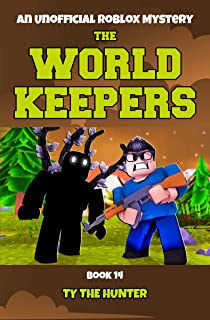 The World Keepers Book 14: A Roblox themed action/adventure mystery for ages 9 and up