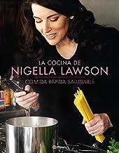 La cocina de Nigella Lawson: Comida rápida saludable (Planeta Cocina)