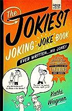 The Jokiest Joking Joke Book Ever Written . . . No Joke!: 2,001 Brand-New Side-Splitters That Will Keep You Laughing Out Loud (Jokiest Joking Joke Books)