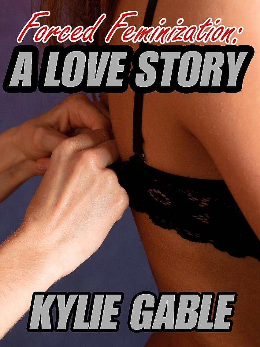 基本的な限りなく胚Forced Feminization: A Love Story (English Edition)