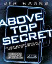 Above Top Secret: UFO's, Aliens, 9/11, NWO, Police State, Conspiracies, Cover Ups, and Much More