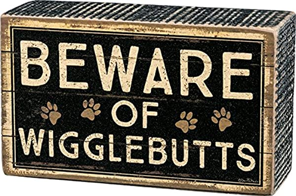 Beware Of Wigglebutts Box Sign From Primitives By Kathy Brown Black 5 X 3