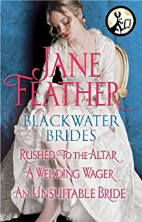 Blackwater Brides: Rushed to the Altar, A Wedding Wager, An Unsuitable Bride: Includes an Excerpt from Jane Feather's Next Novel