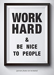 Work Hard & Be Nice to People - Motivational Poster 11x14 Unframed Wall Art - Office And Cubicle Decor