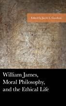 William James, Moral Philosophy, and the Ethical Life: The Cries of the Wounded (American Philosophy Series) (English Edit...