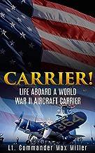 Carrier! (Annotated): Life Aboard a World War II Aircraft Carrier