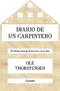 Diario de un carpintero: El método noruego de hacer las cosas bien (Spanish Edition)