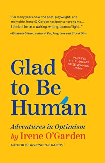 Glad to Be Human: Adventures in Optimism (Positive Thinking Book, for Fans of Learned Optimism, Anne Lamott, or Elizabeth ...