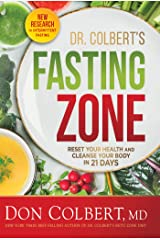 Dr. Colbert's Fasting Zone: Reset Your Health and Cleanse Your Body in 21 Days Kindle Edition