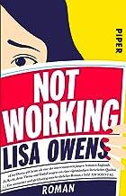 Not Working: Roman (German Edition)