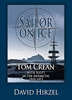 Sailor on Ice: Tom Crean with Scott in the Antarctic 1910-1913