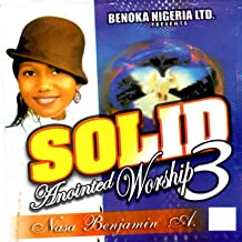 Solid Anointed Worship - Vol 3 - Medley 1 Oh Lord / I Worship You / Covenant God / Ogaghi Ezurum / Father I Adore You / Draw Me Close / You are Beautiful / Yahweh / Odighi Onye / Heaven & Earth / Unshakeable God / Only You / Hosannah / You Reign