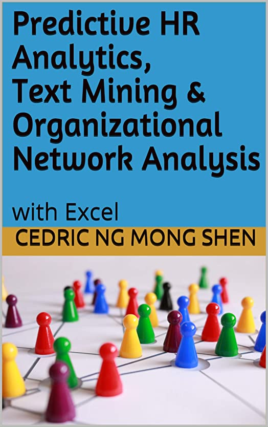 散歩に行くマークダウン定常Predictive HR Analytics, Text Mining & Organizational Network Analysis: with Excel (English Edition)