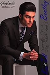 Bentley (Kiss and Tell: Encounters of a Man Whore Book 1) Kindle Edition
