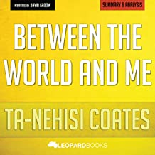 Between the World and Me: by Ta-Nehisi Coates: Summary and Analysis