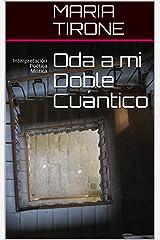 Oda a mi Doble Cuántico: Interpretación Poética Mística (Poesia Mistica nº 2) (Spanish Edition) Kindle Edition