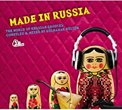 Made in Russia (Compiled and mixed by Gülbahar Kültür) [Explicit]
