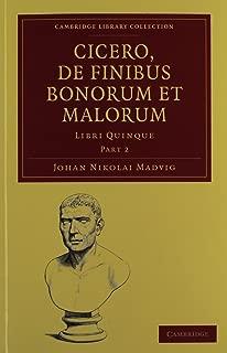 Cicero, De Finibus Bonorum et Malorum 2 Volume Paperback Set: Libri Quinque (Cambridge Library Collection - Classics) (Latin Edition)