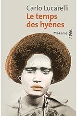 Le temps des hyènes (Bibliothèque italienne) Format Kindle