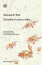 Un'eredità di avorio e ambra (Italian Edition)