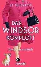Das Windsor-Komplott: Die Queen ermittelt (Die Fälle Ihrer Majestät 1) (German Edition)