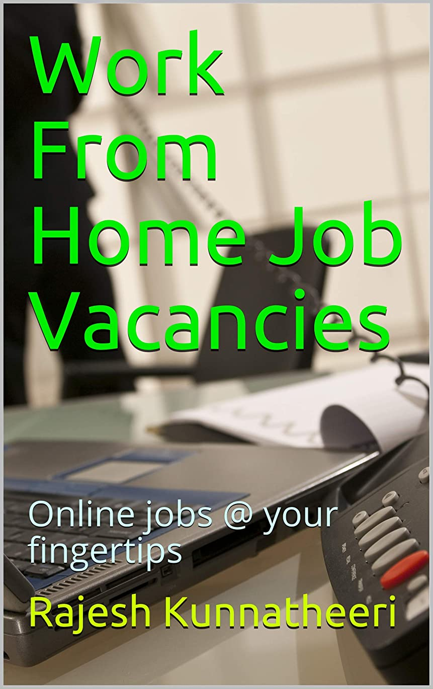 原子炉課税の慈悲でWork From Home Job Vacancies: Online jobs @ your fingertips (English Edition)