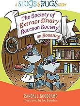 The Society of Extraordinary Raccoon Society on Boasting (Slugs & Bugs)