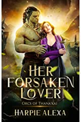Her Forsaken Lover: An Orc Romance (Orcs of Thana'Kai Book 1) Kindle Edition