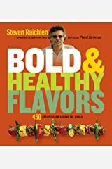 Bold & Healthy Flavors: 450 Recipes from Around the World Kindle Edition