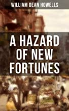 A HAZARD OF NEW FORTUNES: A New York Story From the Author of Christmas Every Day, A Traveler from Altruria, Venetian Life...