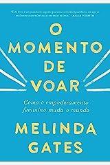 O momento de voar: Como o empoderamento feminino muda o mundo (Portuguese Edition) Kindle Edition