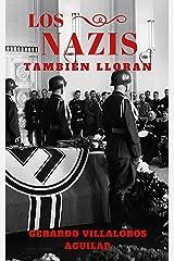 Los Nazis También Lloran: Parte 1 (Spanish Edition) Kindle Edition