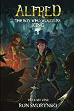 Alfred: The Boy Who Would Be King (Alfred the Boy King Book 1)