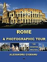 ROME a photographic tour: 122 amazing photos (Photographic tours Book 1)