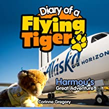 Harmou's Great Adventure: Diary of a Flying Tiger