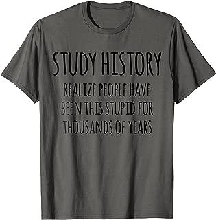 Study History Funny History Buff T-Shirt