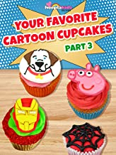Your Favorite Cartoon Cupcakes - Part 3