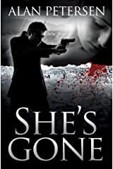 She's Gone: A Vigilante Justice Thriller (A Pete Maddox Thriller Book 2) Kindle Edition