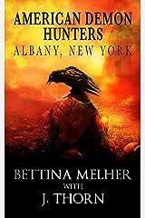 American Demon Hunters - Albany, New York (An American Demon Hunters Novella) Kindle Edition