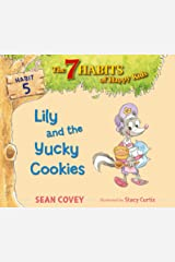 Lily and the Yucky Cookies: Habit 5 Kindle Edition