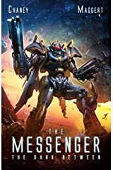 The Dark Between: A Mecha Scifi Epic (The Messenger Book 2) Kindle Edition