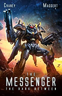 The Dark Between: A Military Scifi Epic (The Messenger Book 2)