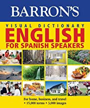 Barron's Visual Dictionary: English for Spanish Speakers: For Home, For Business, and Travel: Ingles Para Hispanohablantes (Barron's Visual Dictionaries)