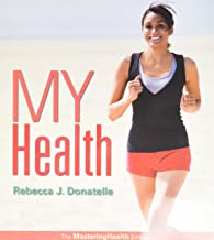 My Health: The Mastering Health Edition; Modified Mastering Health with Pearson eText -- ValuePack Access Card -- for My Health: The Mastering Health Edition (2nd Edition)