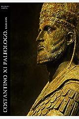 Costantino XI Paleologo. Basileus (Historia Romana Vol. 4) Formato Kindle