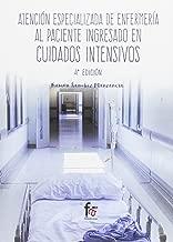 ATENCION ESPECIALIZADA DE ENFERMERIA AL PACIENTE INGRESADO EN CUIDADOS INTENSIVOS-4 EDICION