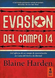 Evasión del Campo 14: Del infierno de un campo de concentración en Corea del Norte a la libertad (KBL nº 11) (Spanish Edition)